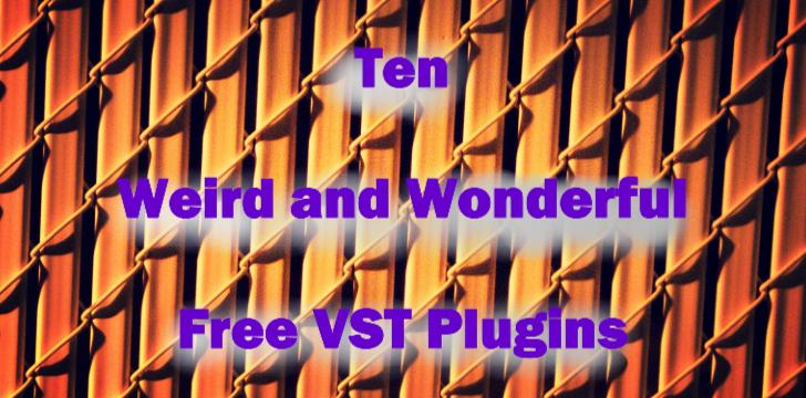 Ten Weird and Wonderful Free VST Plugins - RouteNote Blog
